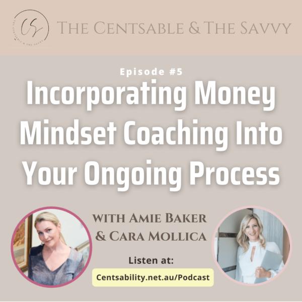 Money Mindset Coaching for Goals Based Advice 5 : Incorporating Money Mindset Coaching into your Ongoing Process