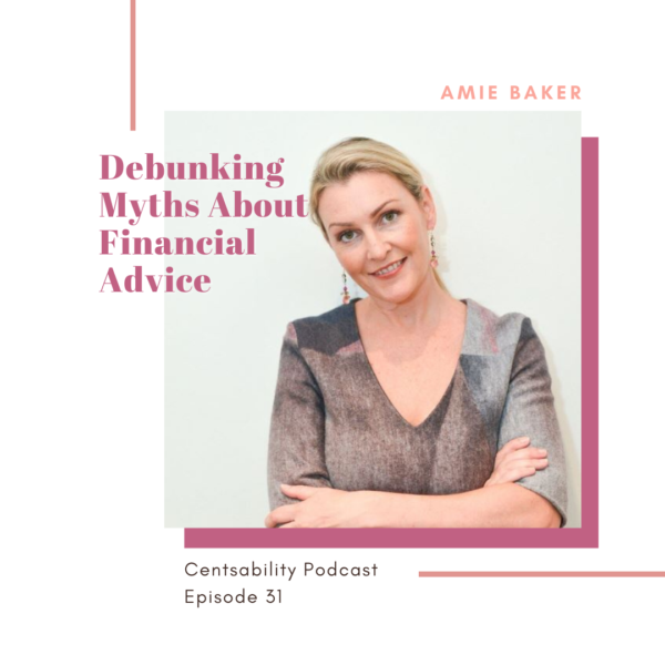 Episode 31 : Debunking the Myths About Getting Financial Advice